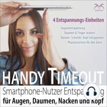 Handy Timeout - Smartphone-Nutzer Entspannung für Augen, Daumen, Nacken und Kopf
