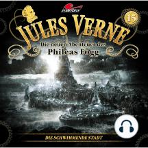 Jules Verne, Die neuen Abenteuer des Phileas Fogg, Folge 15: Die schwimmende Stadt