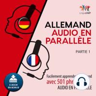 Allemand audio en parallèle - Facilement apprendre l'allemand avec 501 phrases en audio en parallèle - Partie 1