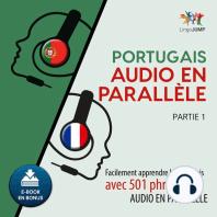 Portugais audio en parallèle - Facilement apprendre le portugais avec 501 phrases en audio en parallèle - Partie 1