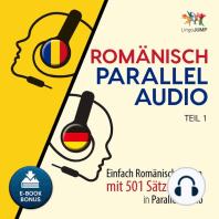 Rumänisch Parallel Audio - Einfach Rumänisch lernen mit 501 Sätzen in Parallel Audio - Teil 1