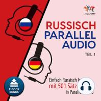 Russisch Parallel Audio - Einfach Russisch lernen mit 501 Sätzen in Parallel Audio - Teil 1