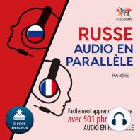 Russe audio en parallèle - Facilement apprendre le russe avec 501 phrases en audio en parallèle - Partie 1