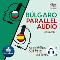 Búlgaro Parallel Audio – Aprende búlgaro rápido con 501 frases usando Parallel Audio - Volumen 1