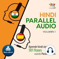 Hindi Parallel Audio – Aprende hindi rápido con 501 frases usando Parallel Audio - Volumen 1