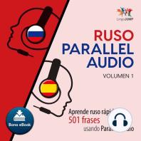 Ruso Parallel Audio – Aprende ruso rápido con 501 frases usando Parallel Audio - Volumen 1