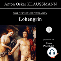 Lohengrin: Nordische Heldensagen 1