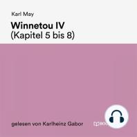 Winnetou IV (Kapitel 5 bis 8)