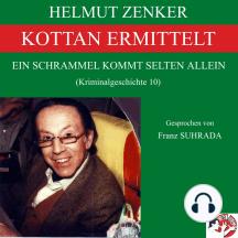 Kottan ermittelt: Ein Schrammel kommt selten allein: Kriminalgeschichte 10