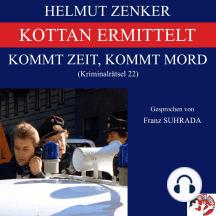 Kottan ermittelt: Kommt Zeit, kommt Mord: Kriminalrätsel 22