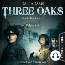 Three Oaks - Stadt ohne Gesetz, Folgen 1-6