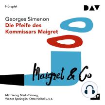 Die Pfeife des Kommissars Maigret (Ungekürzt)
