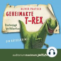 Geheimakte T-Rex - Ein Rätselkrimi (Ungekürzt)