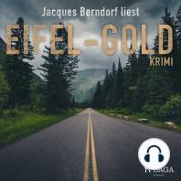 Eifel-Gold (Kriminalroman aus der Eifel) (Ungekürzt)