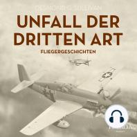Unfall der dritten Art - Fliegergeschichten (Ungekürzt)