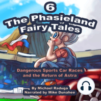 Phasieland Fairy Tales 6, The (Dangerous Sports Car Races and the Return of Astra)