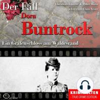 Truecrime - Ein Grafenschloss Am Waldesrand (Der Fall Dora Buntrock)