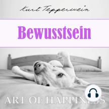 Art of Happiness: Bewusstsein