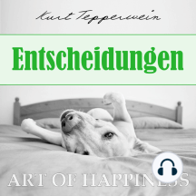 Art of Happiness: Entscheidungen