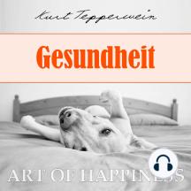 Art of Happiness: Gesundheit