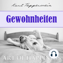 Art of Happiness: Gewohnheiten