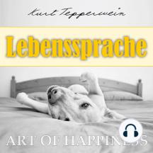 Art of Happiness: Lebenssprache