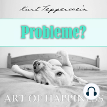 Art of Happiness: Probleme?