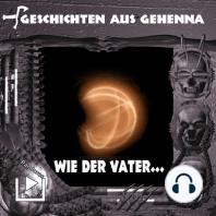 Geschichten aus Gehenna - Wie der Vater