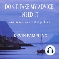 Don't Take My Advice - I Need It