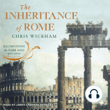 The Inheritance of Rome: Illuminating the Dark Ages 400-1000