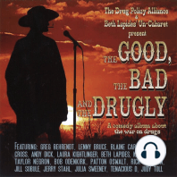The Good, the Bad and the Drugly