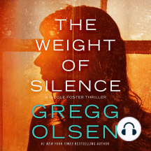 The Weight of Silence: A Nicole Foster Thriller