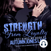 Strength From Loyalty: Lost Kings MC, Book 3