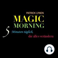 MAGIC MORNING - 5 Minuten täglich, die alles verändern