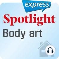 Spotlight express – Mein Leben – Körperkunst