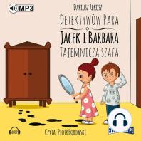 Detektywów para - Jacek i Barbara. Tajemnicza szafa.
