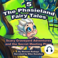 Phasieland Fairy Tales 5, The (Scary Graveyard Adventures and the Secret Meeting Place)