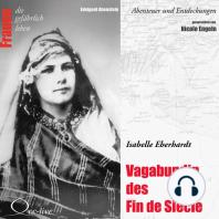 Abenteuer und Entdeckungen - Vagabundin des Fin de Siècle (Isabelle Eberhardt)