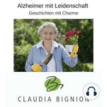 Alzheimer mit Leidenschaft: Geschichten mit Charme
