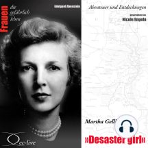 Abenteuer und Entdeckungen - Desaster girl (Martha Gellhorn)