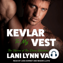 Kevlar To My Vest: Heroes of Dixie Wardens MC, Book 3