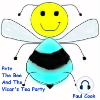 Pete The Bee And the Vicar's Tea Party