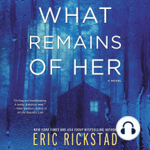 What Remains of Her: A Novel