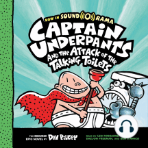Captain Underpants and the Attack of the Talking Toilets: Captain Underpants #2