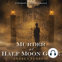 Murder At Half Moon Gate: A Wrexford & Sloane Historical Mystery