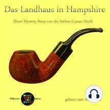 Das Landhaus in Hampshire: Short Mystery Story von Sir Arthur Conan Doyle