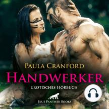 Der HandWerker / Erotik Audio Story / Erotisches Hörbuch: Kaum ist ihr Mann einmal auf Geschäftsreise ...
