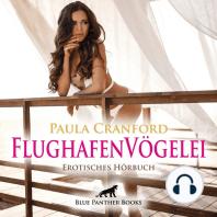FlughafenVögelei / Erotik Audio Story / Erotisches Hörbuch