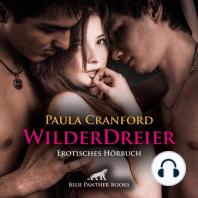 WilderDreier / Erotik Audio Story / Erotisches Hörbuch