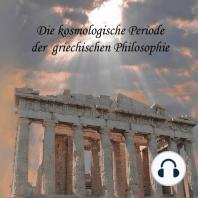 Die kosmologische Periode der griechischen Philosophie